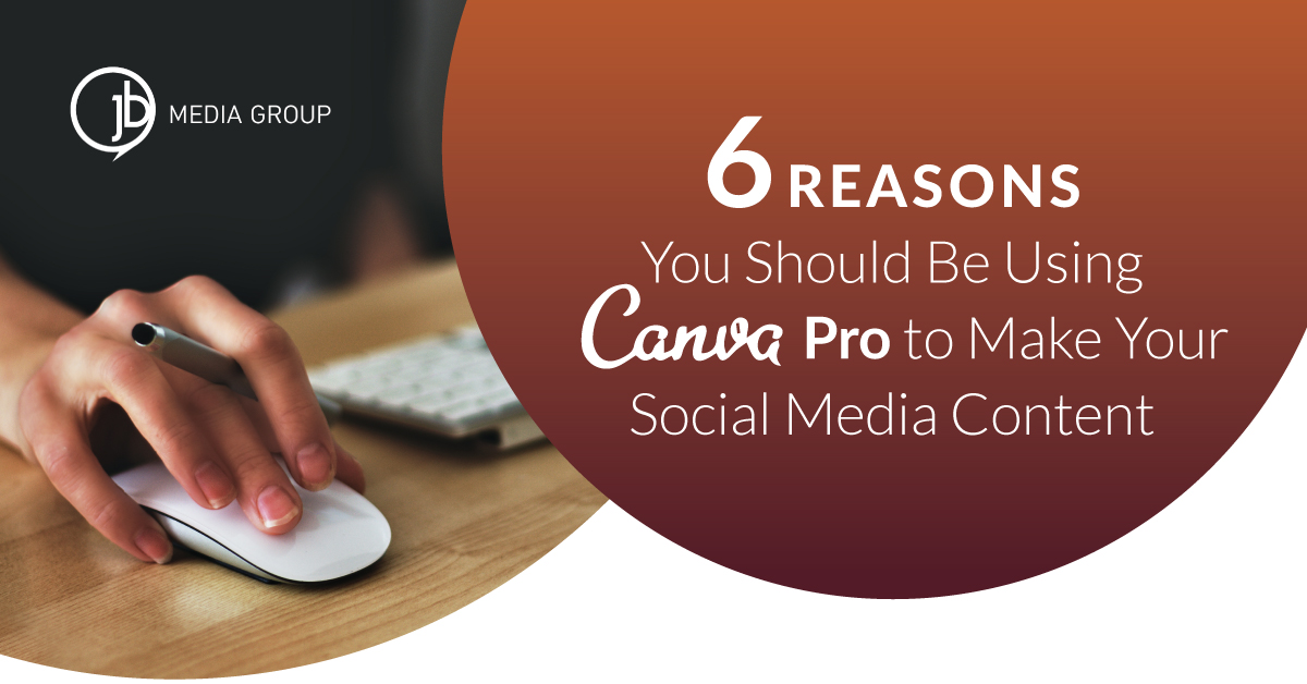 6 Reasons You Should Be Using Canva Pro to Make Your Social Media Content